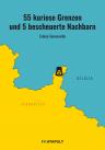 Cover für 55 kuriose Grenzen und 5 bescheuerte Nachbarn (von Fabian Sommavilla)