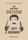 Cover für Wie man einen Diktator satt bekommt